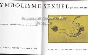 Symbolisme sexuel.,Bibliotheque internationale d'Erotologie: Boullet, Jean