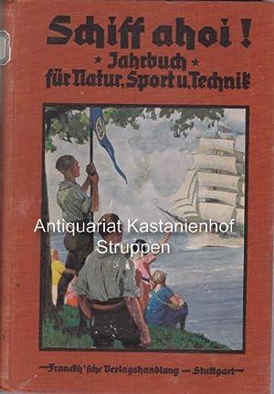 Schiff ahoi. Unser Schiff und die Welt. Jahrgang II.,Eine Zeitschrift über Natur, Sport und Technik...