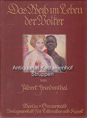2 Bände Das Weib im Leben der Völker. Erster und Zweiter Band.: Friedenthal, Albert