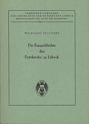 Die Baugeschichte der Petrikirche zu Lübeck.,Veröffentlichungen zur Geschichte der Hansestadt ...