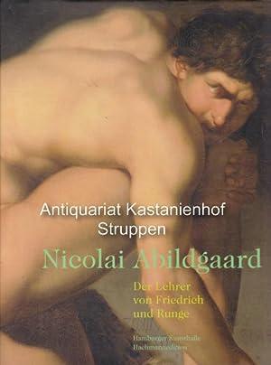 Nicolai Abildgaard.,Der Lehrer von Friedrich und Runge.: Howoldt, Jenns E.