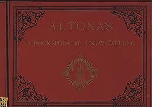 Altona's topographische Entwickelung. FAKSIMILE der Ausgabe von 1894. Textheft und Mappe.,...