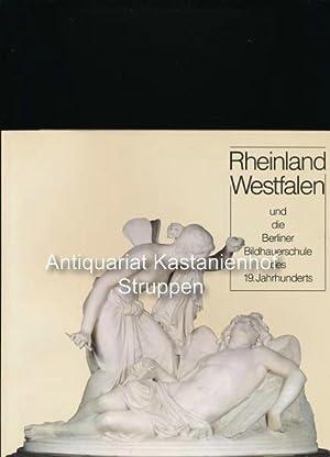Rheinland-Westfalen,und die Berliner Bildhauerschule des 19. Jahrhunderts: Bloch, Peter (Hrsg.)