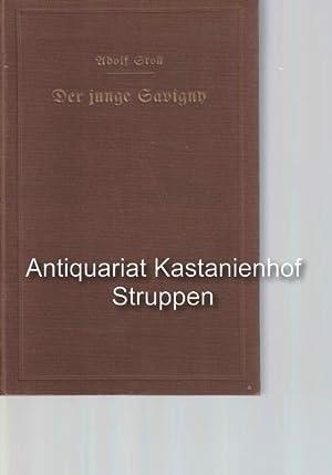 Der junge Savigny. Kinderjahre, Marburger und Landshuter Zeit Friedrich Karl Savignys.,Zugleich ein...