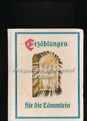 Erzählungen für die Lämmlein,Aus dem Englischen übersetzt von Helene H. M. Schmidt. Illustrationen ...