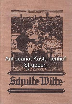 3 Romane von Augustin Wibbelt. 1.und 2. Schulte Witte. Erzählung in münsterländer Mundart. Teil 1 ...