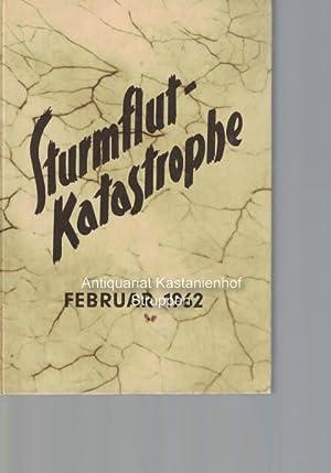 Die Sturmflut-Katstrophe im Februar 1962: Trauthig, Dr.; Trauthig, Th.; Gillen, H.; Trauthig, H. A.