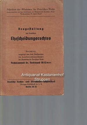 Neugestaltung des deutschen Ehescheidungsrechtes,Vorschlag, vorgelegt von dem: Mössmer, Ferdinand