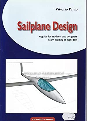 Sailplane Design. A Guide for Students and Designers. From Drafting to Flight Test,Design Element...