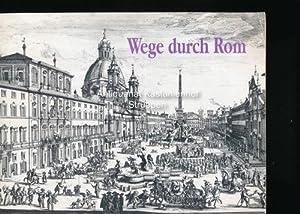 Wege durch Rom,Druckgraphische Veduten aus drei Jahrhunderten: Zeitler, Kurt