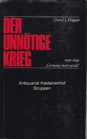 Der unnötige Krieg, 1939 - 1945. Germany: Hoggan, David L.