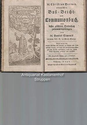 M. Christian Scriver. erbauliches, Buß- Beicht- und Communionbuch, aus dessen güldenen Seelenschatz...