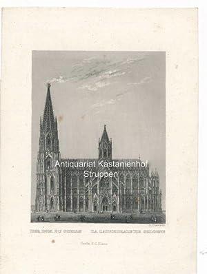 Der Dom zu Coelln - La Cathedrale de Cologne - Original-Stahlstich: R. Dawson