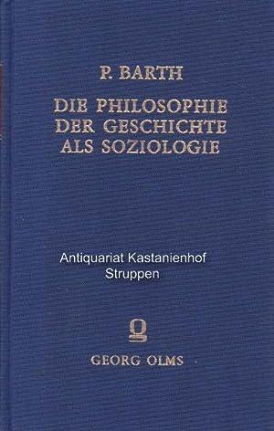 Die Philosophie der Geschichte als Soziologie.,Erster Teil: Grundlegung und kritische Ü...