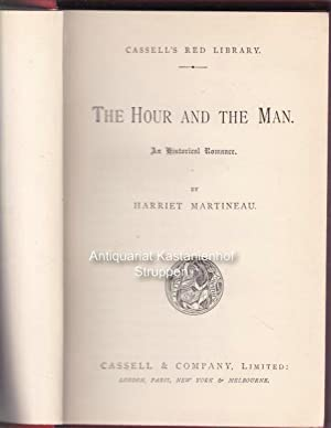 The Hour And The Man. An Historical Romance.,Cassell's Red Library.,