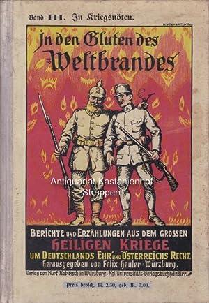 In den Gluten des Weltbrandes. III. Band: In Kriegsnöten.,Berichte und Erzählungen aus dem grossen ...