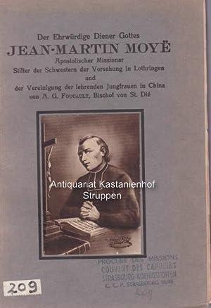 Der Ehrwürdige Diener Gottes Jean-Martin Moyë, Apostolischer Missionar, Stifter der Schwestern der ...