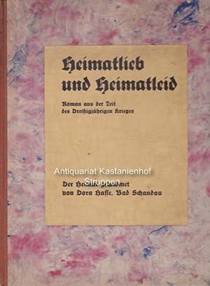 Heimatlieb und Heimatleid. Roman aus der Zeit des 30jährigen Krieges.,Der Heimat gewidmet von Dora ...