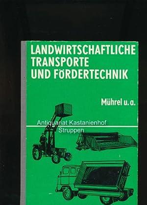 Landwirtschaftliche Transporte und Fördertechnik,(Widmung des Verfassers auf Vortitel),: Mührel, ...
