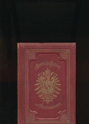Deutsche Helden und Staatsmänner,Siebenundvierzig Portraits berühmter deutscher Männer der neuen ...