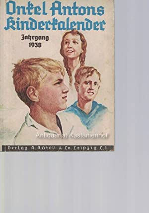 Onkel Antons Kinderkalender für das Jahr 1938. 18. Jahrgang,