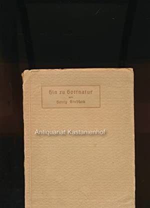Hin zu Gottnatur.,: Groddeck, Georg