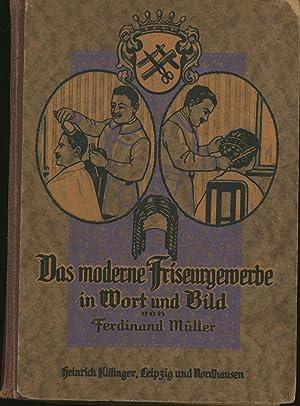 Das moderne Friseurgewerbe in Wort und Bild,von Ferdinand Müller,: Müller, Ferdinand