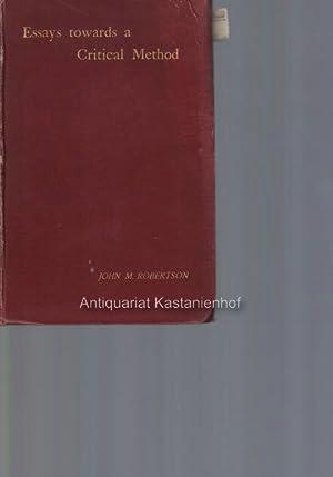 Essays towards a Critical Method,: Robertson, John M.