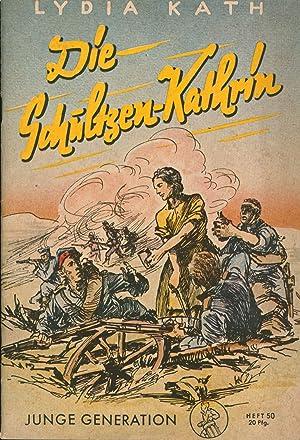 Die Schultzen-Kathrin,Erzählung; Die Mädelbücherei Heft 50; Zeichnungen Walter Rieck: Kath, Lydia