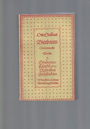 Gesammelte Werke: Band 3.,Studenten Künstler- und Märchengeschichten.,: Bierbaum, Otto Julius