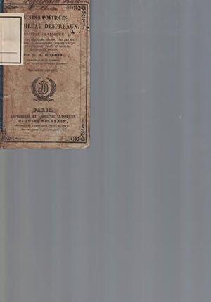 Oeuvres Poetiques De Boileau despreaux. Edition Classique.,Revue sur les meilleurs textes, avec des...