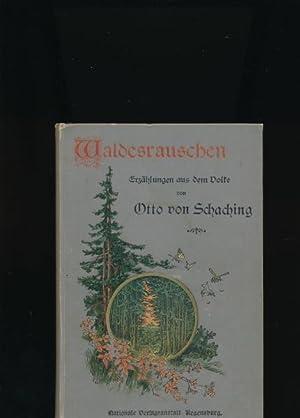 Waldesrauschen,Geschichten aus dem Volke,,: Schaching, Otto von