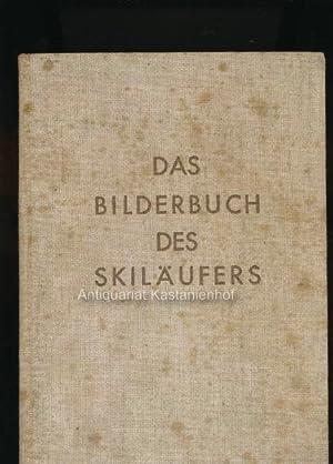 Das Bilderbuch des Skiläufers,284 kinematografische Bilder vom Skilauf mit Erläuterungen und einer ...