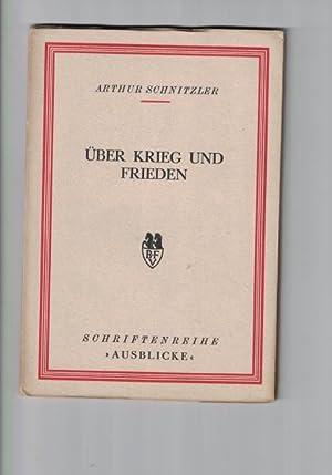 """Über Krieg und Frieden.,Schriftenreihe """"Ausblicke,,,: Schnitzler, Arthur"""