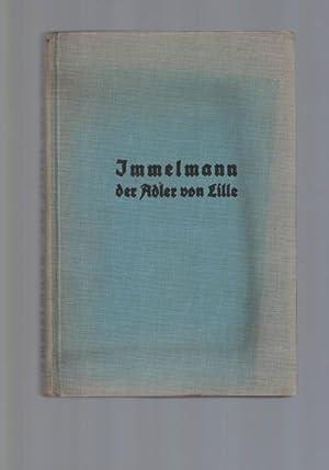 """Immelmann, """"Der Adler von Lille"""".,Eines Fliegers Werdegang: Immelmann, Max"""