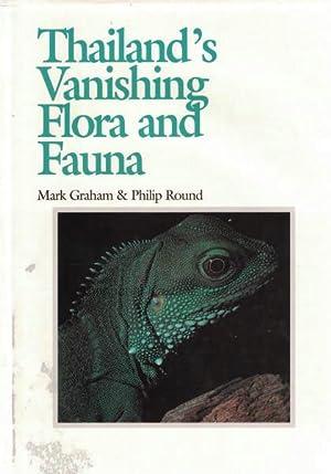 Thailand's Vanishing Flora and Fauna.: Graham, Mark; Round,