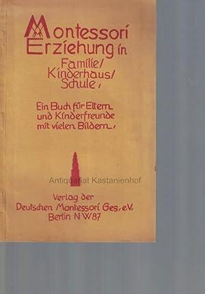 In einem Buch: 1. Montessori-Erziehung in Familie, Kinderhaus, Schule. Ein Buch für Eltern und ...