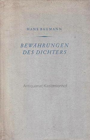 Bewährungen des Dichters.,: Baumann, Hans