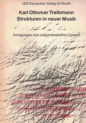 Strukturen in neuer Musik.,Anregungen zum zeitgenössischen Tonsatz.,: Treibmann, Karl Ottomar