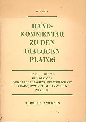 Philosophischer Handkommentar zu den Dialogen Platos,Zweiter Teil, zweite Hälfte - Die Dialoge der ...