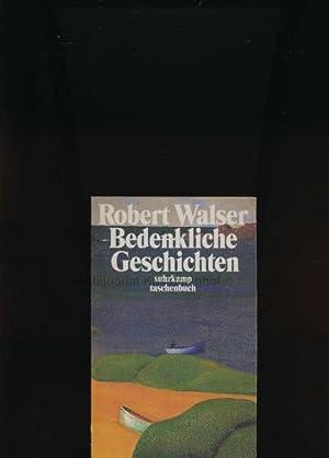 Bedenkliche Geschichten,Prosa aus der Berliner Zeit 1906: Walser, Robert
