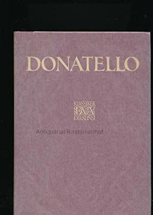 Donatello - Des Meisters Werke in 278 Abbildungen,Klassiker der Kunst in Gesamtausgaben, elfter ...