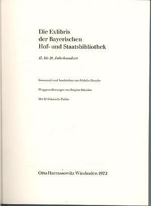 Die Exlibris der Bayerischen Hof- und Staatsbibliothek, 17. bis 20. Jahrhundert,Gesammelt und ...