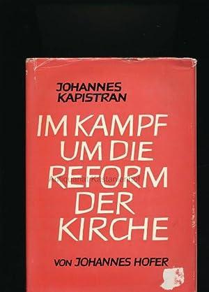 Johannes Kapistran. 2 Bände.,Ein Leben im Kampf um die Reform der Kirche: Hofer, Johannes