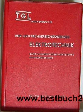 DDR und Fachbereichstandards Elektrotechnik,Band 4: Magnetische Werkstoffe und Bauelemente: Amt für...