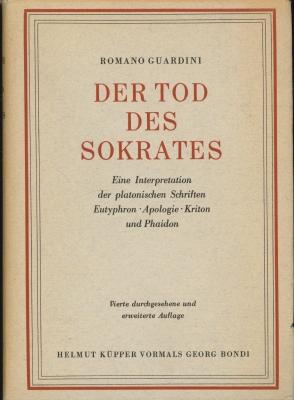 Der Tod des Sokrates,Eine Interpretation der platonischen Schriften Euthyphron, Apologie, Kriton ...