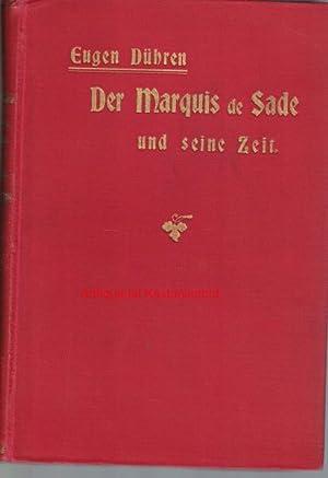 Der Marquis de Sade und seine Zeit,ein Beitrag zur Kultur und Sittengeschichte des 18. Jahrhunderts...