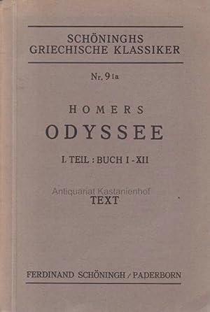 2 Bücher Schöninghs griechische Klassiker Nr. 9 Ia und 9 IIa.,Homers Odyssee. I. Teil - Buch I-XII....
