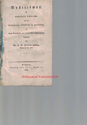 Mysticismus, der wahrhafte historische und der heutzutage fälschlich so genannte,,in ihrem ...