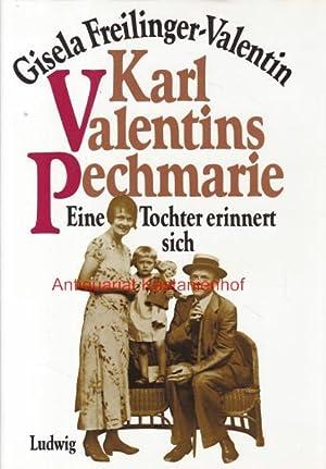 Karl Valentins Pechmarie.,Eine Tochter erinnert sich.,: Freilinger-Valentin, Gisela; Auer,